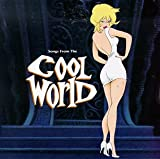 Cool World: Songs from the Cool World