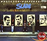 Whatever Happened to Slade?