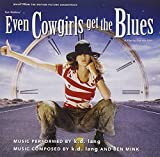 Even Cowgirls Get the Blues: Music from the Motion Picture Soundtrack