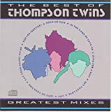 The Best of Thompson Twins: Greatest Mixes