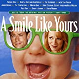 A Smile Like Yours: Songs from the Original Motion Picture Soundtrack