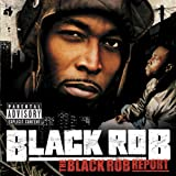 The Black Rob Report