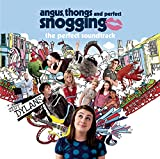 Angus, Thongs and Perfect Snogging: The Perfect Soundtrack