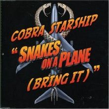 Snakes on a Plane (Bring It)