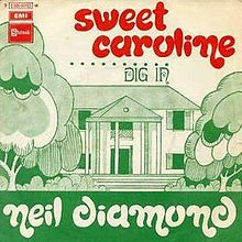 Sweet Caroline (Good Times Never Seemed so Good)
