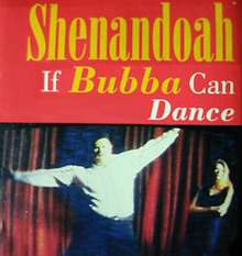 If Bubba Can Dance (I Can Too)