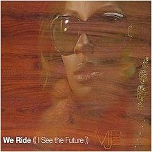 We Ride (I See the Future)
