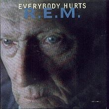 Everybody Hurts