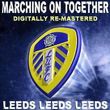 Leeds Leeds Leeds (Marching On Together)